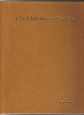 The Cheyenne Saddle: A Study Of Stock Saddles Of E.l. Gallatin, Frank A. Meanea And The Collins...