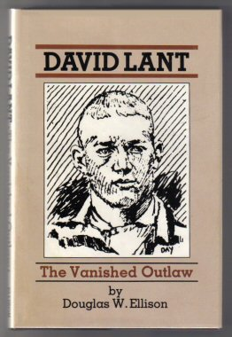 David Lant, The Vanished Outlaw. Douglas W. Ellison