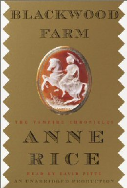 Blackwood Farm - 1st Edition/1st Printing. Anne Rice.