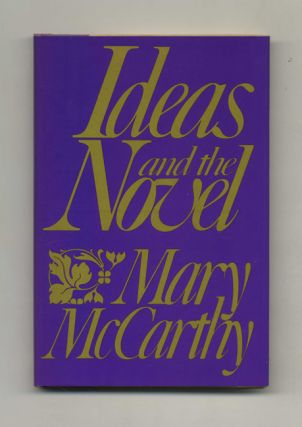 Ideas And The Novel - 1st Edition/1st Printing. Mary McCarthy