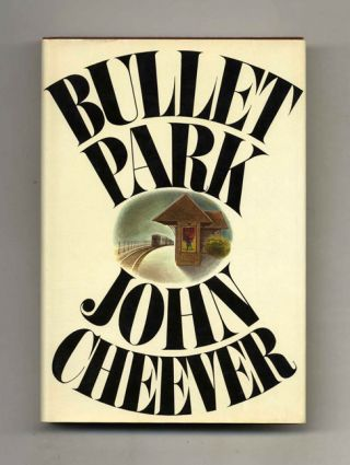 Bullet Park - 1st Edition/1st Printing. John Cheever