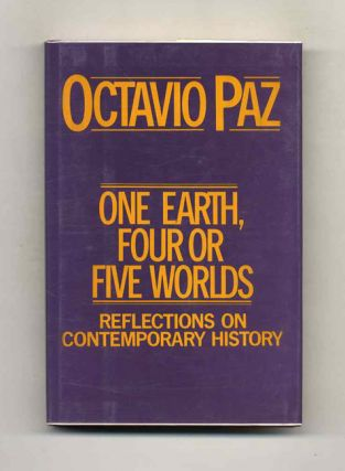 One Earth, Four Or Five Worlds. Octavio Paz