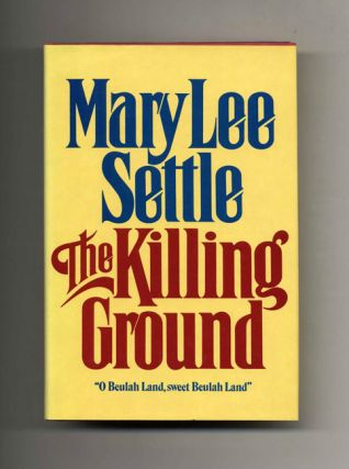 The Killing Ground - 1st Edition/1st Printing. Mary Lee Settle
