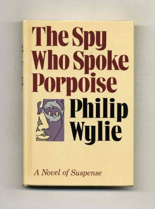 The Spy Who Spoke Porpoise - 1st Edition/1st Printing