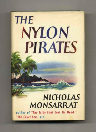 The Nylon Pirates. Nicholas Monsarrat