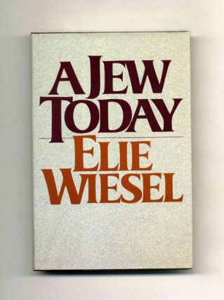 A Jew Today - 1st Edition/1st Printing. Elie Wiesel