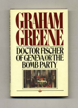 Doctor Fischer Of Geneva Or The Bomb Party - 1st US Edition/1st Printing