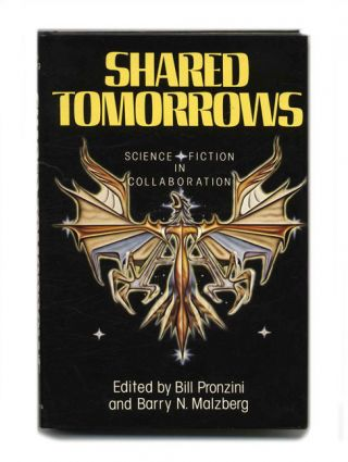 Shared Tomorrows: Science Fiction In Collaboration - 1st Edition/1st Printing