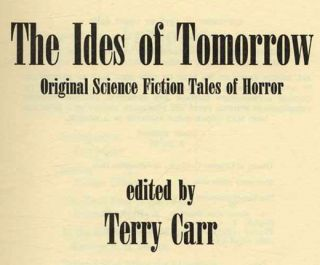 The Ides Of Tomorrow. Original Science Fiction Tales Of Horror - 1st Edition/1st Printing