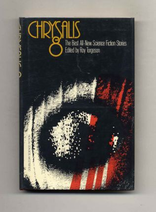 Chrysalis 8. The Best All-New Science Fiction Stories - 1st Edition/1st Printing