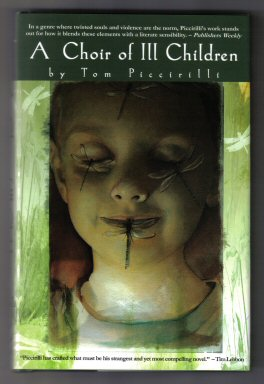 A Choir Of Ill Children - 1st Edition/1st Printing. Tom Piccirilli