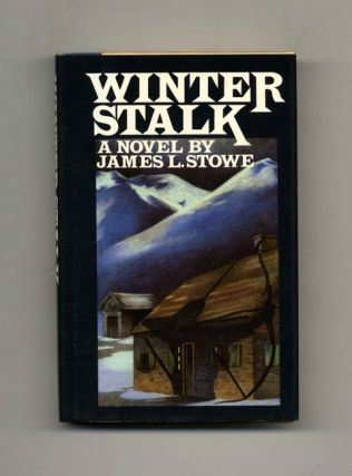 Winter Stalk - 1st Edition/1st Printing. James L. Stowe