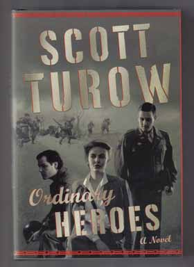 Ordinary Heroes - 1st Edition/1st Printing. Scott Turow