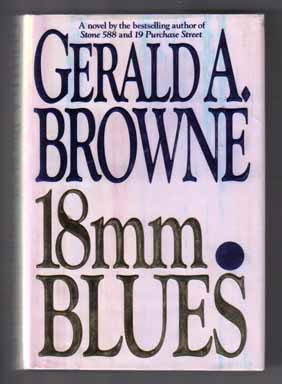 18 mm Blues - 1st Edition/1st Printing. Gerald A. Browne