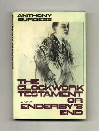 The Clockwork Testament Or Enderby's End. Anthony Burgess