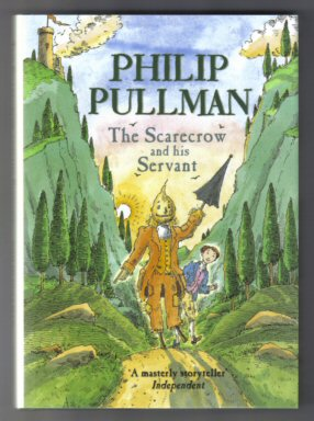 The Scarecrow And His Servant - 1st Edition/1st Printing. Philip Pullman.