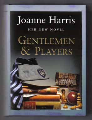 Gentlemen & Players - 1st Edition/1st Printing. Joanne Harris
