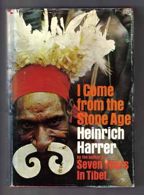I Come From The Stone Age. Heinrich Harrer.