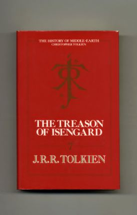 The Treason Of Isengard - 1st Edition/1st Printing. J. R. R. Tolkien, Christopher Tolkien