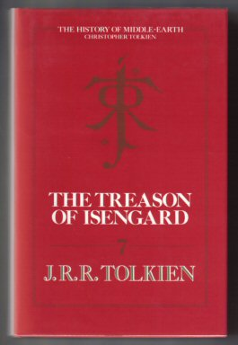 The Treason Of Isengard - 1st Edition/1st Printing. J. R. R. Tolkien, Christopher Tolkien.