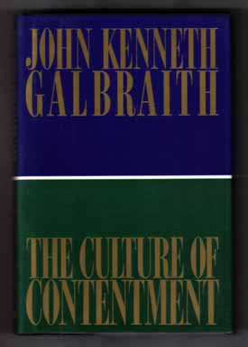 The Culture Of Contentment - 1st Edition/1st Printing. John Kenneth Galbraith
