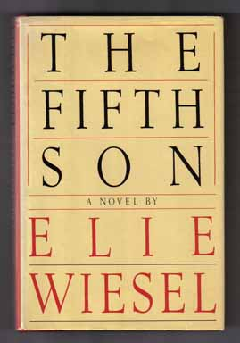 The Fifth Son - 1st English Trade Edition/1st Printing. Elie Wiesel