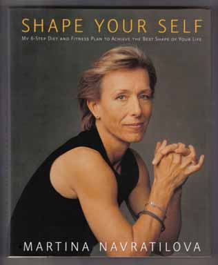 Shape Yourself - 1st Edition/1st Printing. Martina Navratilova