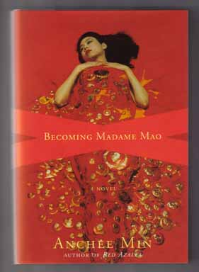 Becoming Madame Mao - 1st Edition/1st Printing. Anchee Min