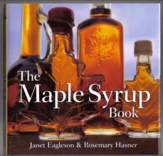 The Maple Syrup Book - 1st Edition/1st Printing. Janet Eagleson, Rosemary Hasner.