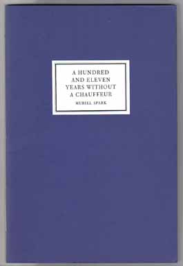 A Hundred And Eleven Years Without A Chauffeur - 1st Edition/1st Printing. Muriel Spark