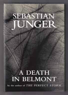 A Death In Belmont - 1st Edition/1st Printing. Sebastian Junger