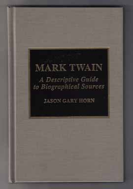 Mark Twain , a Descriptive Guide to Bibliographic Sources