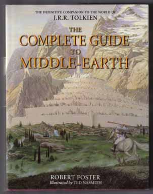 The Complete Guide To Middle-Earth - 1st Illustrated Edition/1st Printing. Robert Foster