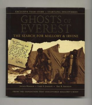 Ghosts Of Everest, The Search For Mallory & Irvine - 1st Edition/1st Printing. Jochen Hemmleb,...