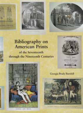 Bibliography On American Prints Of the Seventeenth through the Nineteenth Centuries. Georgia...
