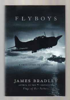Flyboys - 1st Edition/1st Printing. James Bradley