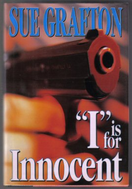 """I"" Is For Innocent - 1st Edition/1st Printing. Sue Grafton"