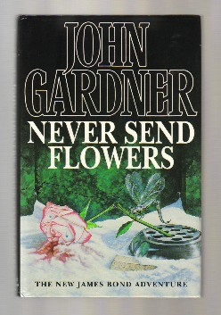 Never Send Flowers - 1st Edition/1st Printing. John Gardner