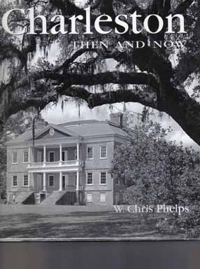 Charleston Then And Now - 1st Edition/1st Printing