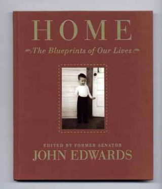 Home, The Blueprints Of Our Lives - 1st Edition/1st Printing. John Edwards