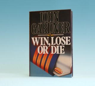 Win, Lose, Or Die - 1st Edition/1st Printing. John Gardner