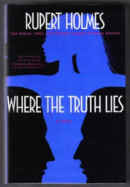 Where The Truth Lies - 1st Edition/1st Printing. Rupert Holmes