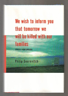 We Wish To Inform You That Tomorrow We Will Be Killed With Our Families: Stories From Rwanda -...