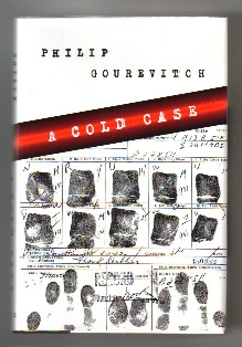 A Cold Case - 1st Edition/1st Printing. Philip Gourevitch