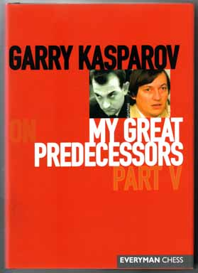 My Great Predecessors - Part V - 1st Edition/1st Printing. Garry Kasparov