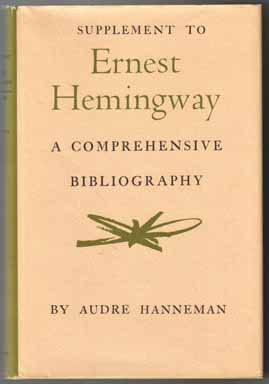Supplement To Ernest Hemingway, A Comprehensive Bibliography - 1st Edition/1st Printing