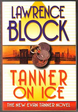 Tanner On Ice - 1st Edition/1st Printing. Lawrence Block