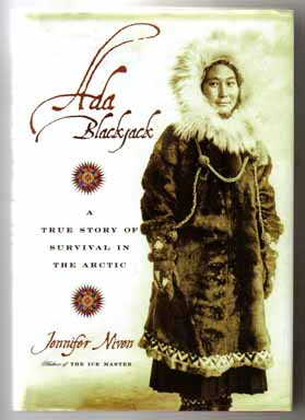 Ada Blackjack, A True Story Of Survival In The Arctic - 1st Edition/1st Printing