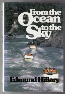 From the Ocean to the Sky - 1st Edition/1st Printing. Edmund Hillary.