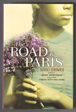 The Road To Paris - 1st Edition/1st Printing. Nikki Grimes